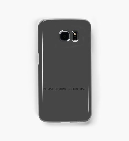 Please remove before use Samsung Galaxy Case/Skin