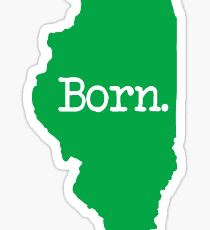 Illinois Born IL Green Sticker