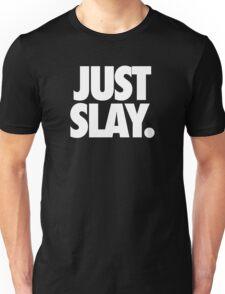JUST SLAY - Alternate Unisex T-Shirt