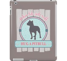 Ruff Life, Hug a Pitbull iPad Case/Skin