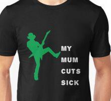 My Mum Cuts Sick (Black) Unisex T-Shirt