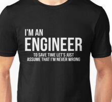 Im An Engineer Tee Unisex T-Shirt