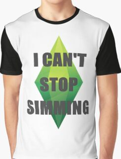 I Can't Stop Simming Graphic T-Shirt