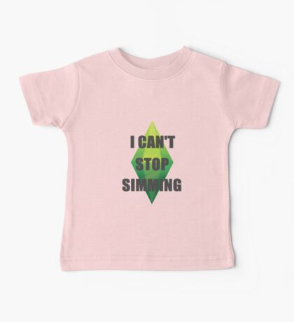 I Can't Stop Simming Baby Tee