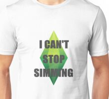 I Can't Stop Simming Unisex T-Shirt