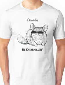 Chinchillas be Chinchillin' Unisex T-Shirt