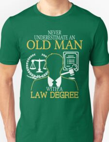 Never Underestimate An Old Man With A Law Degree Unisex T-Shirt