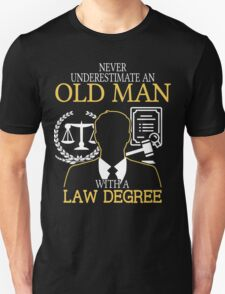 Never Underestimate An Old Man With A Law Degree T-Shirt