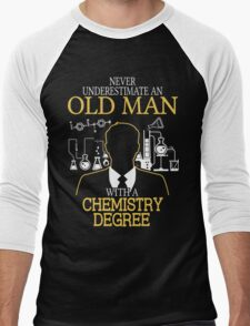 Never Underestimate An Old Man With A Chemistry Degree Men's Baseball ¾ T-Shirt