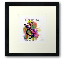 I've got gay in my DNA Framed Print