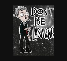Doctor Who - Don't Be Lasagne... Unisex T-Shirt