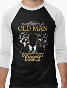 Never Underestimate An Old Man With A Sociology Degree Men's Baseball ¾ T-Shirt