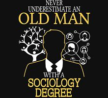 Never Underestimate An Old Man With A Sociology Degree Unisex T-Shirt