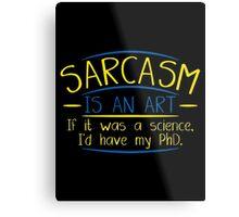 sarcasm art Metal Print