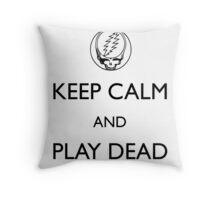 Keep Calm and Play Dead Throw Pillow