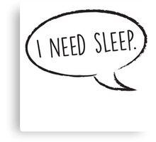 Thought Bubble: I need sleep Canvas Print