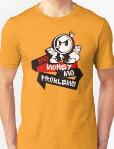 Mo Money Mo Problems Unisex T-Shirt