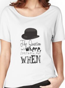 The question isn't where Constable, but when. Women's Relaxed Fit T-Shirt