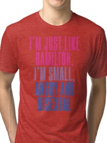 Hamilton: Small, Angry & Bisexal Tri-blend T-Shirt
