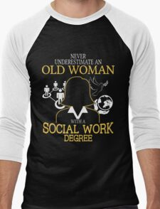 Never Underestimate An Old Woman With A Social Work Degree Men's Baseball ¾ T-Shirt