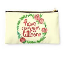 Have courage, little one. Studio Pouch
