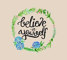 Believe in Yourself Unisex T-Shirt