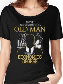 Never Underestimate An Old Man With An Economics Degree Women's Relaxed Fit T-Shirt
