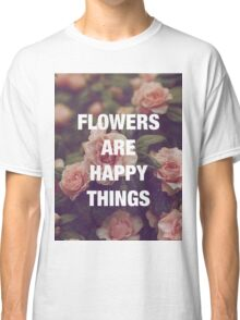 P.G. Wodehouse — Flowers Are Happy Things Classic T-Shirt