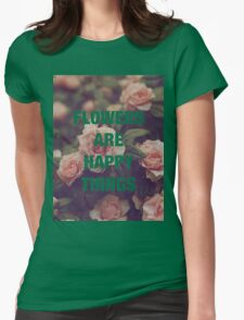 P.G. Wodehouse — Flowers Are Happy Things Womens Fitted T-Shirt