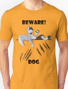 Beware dog claws and paws Unisex T-Shirt
