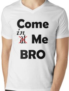 Come At Me Bro! Mens V-Neck T-Shirt