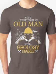 Never Underestimate An Old Man With A Geology Degree Unisex T-Shirt