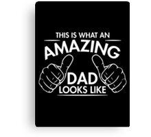 amazing dad Canvas Print