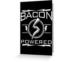 bacon powered Greeting Card