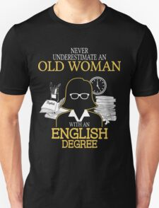 Never Underestimate An Old Woman With An English Degree Unisex T-Shirt