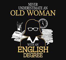 Never Underestimate An Old Woman With An English Degree Women's Fitted V-Neck T-Shirt