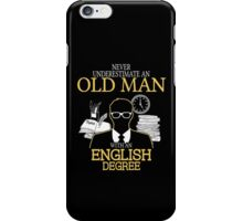 Never Underestimate An Old Man With An English Degree iPhone Case/Skin