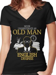 Never Underestimate An Old Man With An English Degree Women's Fitted V-Neck T-Shirt
