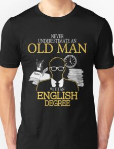 Never Underestimate An Old Man With An English Degree Unisex T-Shirt