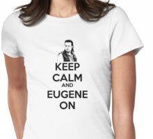 KEEP CALM AND EUGENE ON Womens Fitted T-Shirt