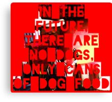 In The Future There Are No Dogs Canvas Print