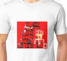 In The Future There Are No Dogs Unisex T-Shirt