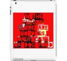 In The Future There Are No Dogs iPad Case/Skin