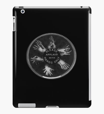 Please Applaud with Hands Only! iPad Case/Skin
