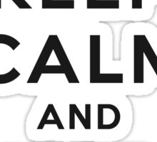 Keep Calm and Beat Dead Horses (Carry On Parody) - Black Sticker