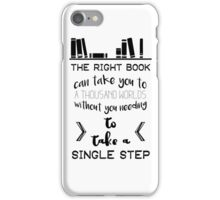 The Right Book Can Take You to a Thousand Worlds (black-on-white) iPhone Case/Skin