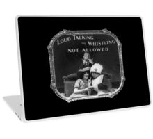 Loud talking or whistling NOT ALLOWED! Laptop Skin