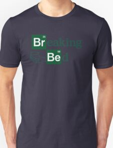 Breaking Bed! T-Shirt