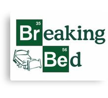 Breaking Bed! Canvas Print