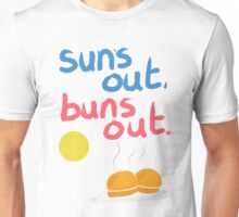 Sun's out, buns out Unisex T-Shirt